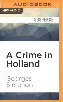 A Crime in Holland (MP3 format, CD): Georges Simenon