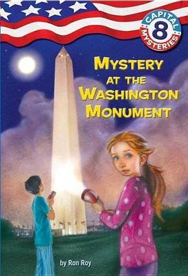 Capital Mysteries #8: Mystery at the Washington Monument (Electronic book text): Ron Roy
