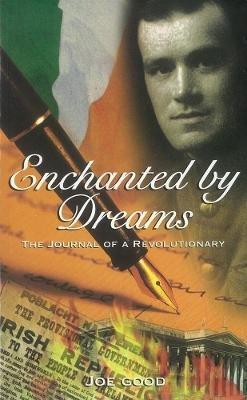 Enchanted by Dreams - The Journal of a Revolutionary (Paperback): Joe Good