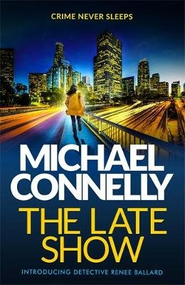 The Late Show (Paperback): Michael Connelly
