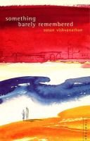 Something Barely Remembered (Paperback, New edition): Susan Visvanathan