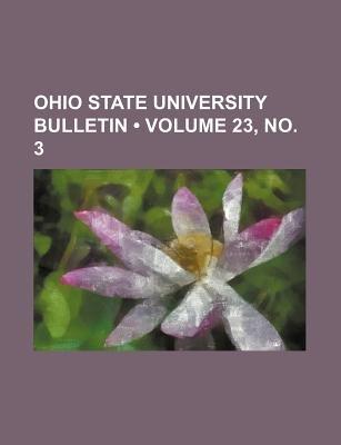 Ohio State University Bulletin (Volume 23, (Paperback): Books Group