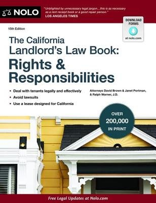 The California Landlord's Law Book - Rights & Responsibilities (Paperback, 15th ed.): David Brown