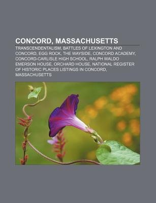 Concord, Massachusetts - Transcendentalism, Battles of Lexington and Concord, Egg Rock, the Wayside, Concord Academy...