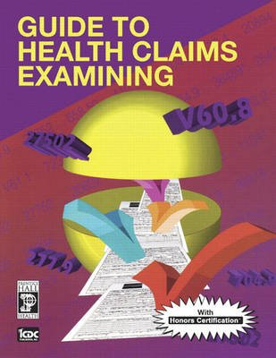 Guide to Health Claims Examining (Paperback): ICDC Publishing Inc