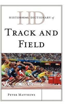 Historical Dictionary of Track and Field (Electronic book text): Peter Matthews