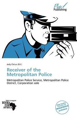 Receiver of the Metropolitan Police (Paperback): Jody Cletus