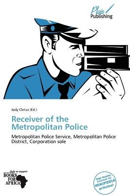 Receiver of the Metropolitan Police (Paperback): Jody Cletus