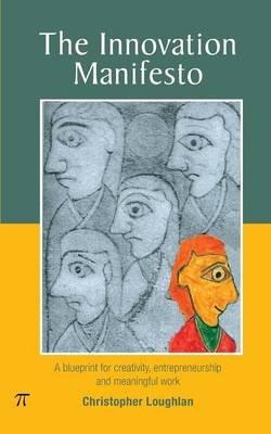 The Innovation Manifesto (Paperback): Christopher Loughlan