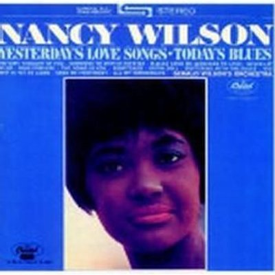 Nancy Wilson - Yesterday's Love Songs Today's Blues (CD): Nancy Wilson
