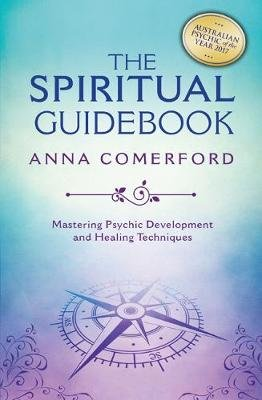 The Spiritual Guidebook - Mastering Psychic Development and Healing Techniques (Paperback): Anna Comerford