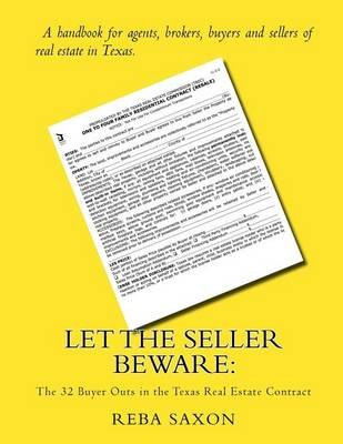 Let the Seller Beware - The 32 Buyer Outs in the Texas Real Estate Contract (Paperback): Reba Saxon