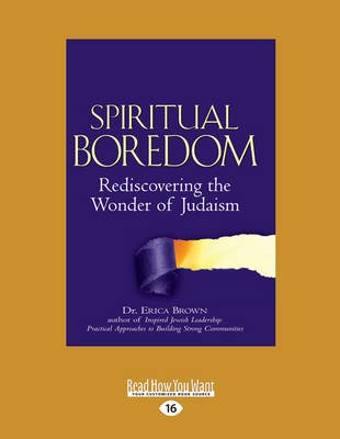 Spiritual Boredom - Rediscovering the Wonder of Judaism (Large print, Paperback, [Large Print]): Erica Brown