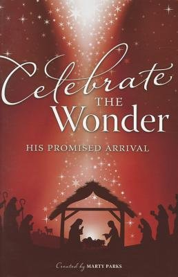 Celebrate the Wonder: His Promised Arrival (Paperback): Marty Parks, Cliff Duren, David T. Clydesdale