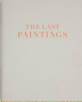 Cy Twombly - the Last Paintings (Hardcover): Cy Twombly