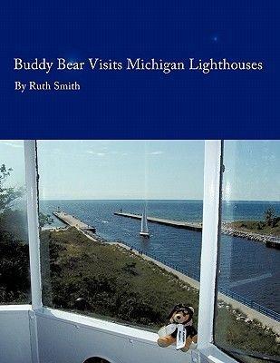 Buddy Bear - Visits Michigan Lighthouses (Paperback): Ruth Smith