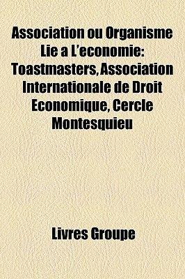 Association Ou Organisme Lie A L'Economie - Toastmasters, Association Internationale de Droit Economique, Cercle...