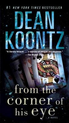 From the Corner of His Eye (Paperback): Dean R. Koontz