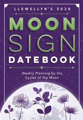 Llewellyn's 2020 Moon Sign Datebook - Weekly Planning by the Cycles of the Moon (Spiral bound): Llewellyn Publications