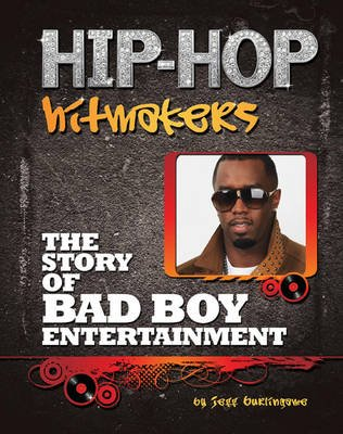 The Story of Bad Boy Entertainment (Electronic book text): Jeff Burlingame