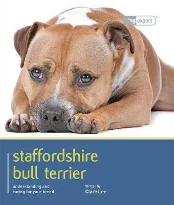 Staffordshire Bull Terrier - Dog Expert (Paperback): Clare Lee