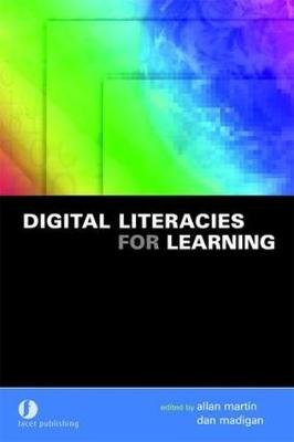 Digital Literacies for Learning (Hardcover, illustrated edition): Allan Martin, Dan Madigan