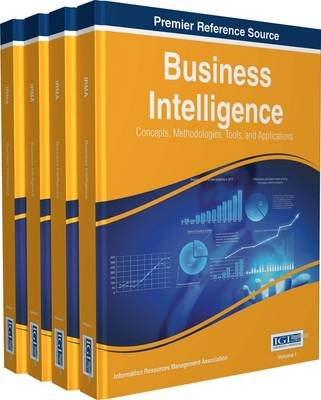 Business Intelligence: Concepts, Methodologies, Tools, and Applications (Electronic book text): Information Resources...