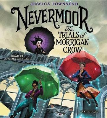 Nevermoor Lib/E - The Trials of Morrigan Crow (Standard format, CD): Jessica Townsend