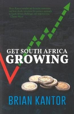 Get South Africa Growing (Paperback): Brian Kantor