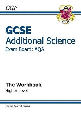 GCSE Additional Science AQA Workbook - Higher (A*-G Course) (Paperback): CGP Books