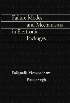 Failure Modes and Mechanisms in Electronic Packages (Paperback, Softcover reprint of the original 1st ed. 1998): P.J. Singh,...