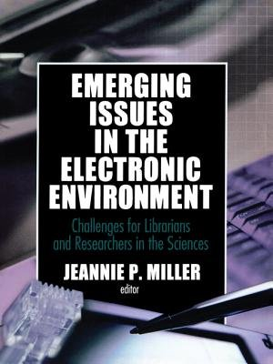 Emerging Issues in the Electronic Environment - Challenges for Librarians and Researchers in the Sciences (Electronic book...