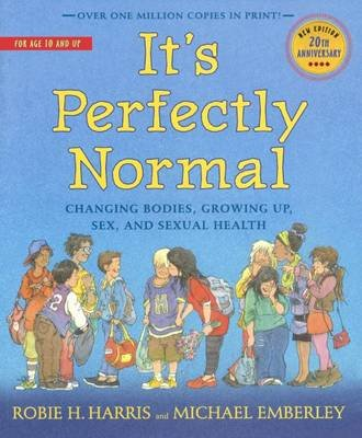 It's Perfectly Normal - Changing Bodies, Growing Up, Sex, and Sexual Health (Hardcover, Turtleback Scho): Robie H. Harris