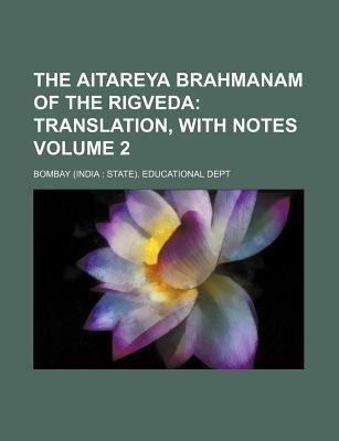 The Aitareya Brahmanam of the Rigveda Volume 2 (Paperback): Bombay Educational Dept