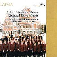 Medina Music School Boys Choir - What a Wonderful World (CD, Imported): Medina Music School Boys Choir