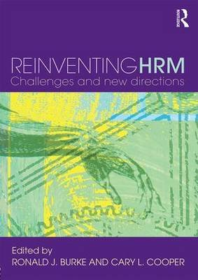Reinventing HRM - Challenges and New Directions (Paperback, New): Ronald J. Burke, Cary L. Cooper