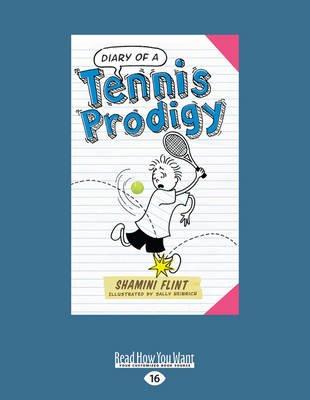 Diary of a Tennis Prodigy (Large print, Paperback, Large type / large print edition): Shamini Flint