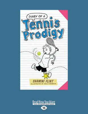 Diary of a Tennis Prodigy (Large print, Paperback, Large type / large print edition): Shamini Flint