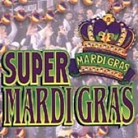 Beau/Crawford/Carson - Super Mardi Gras (CD): Various Artists