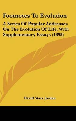 Footnotes to Evolution - A Series of Popular Addresses on the Evolution of Life, with Supplementary Essays (1898) (Hardcover):...