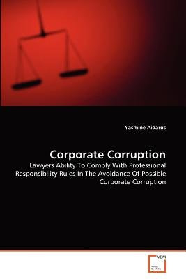 Corporate Corruption (Paperback): Yasmine Aidaros