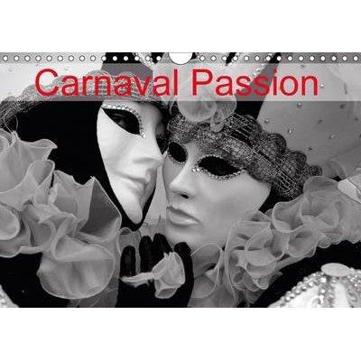 Carnaval Passion 2017 - L'Art De Conjuguer Passion, Tradition Et Transmission (French, Calendar, 2nd edition): Dominique...