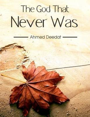 The God That Never Was (Electronic book text): Ahmed Deedat