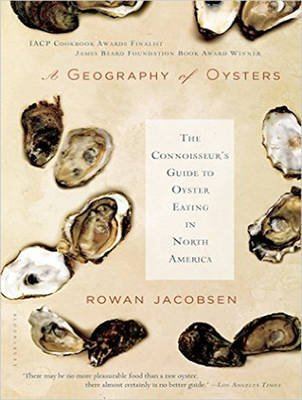 A Geography of Oysters - The Connoisseur's Guide to Oyster Eating in North America (MP3 format, CD, Unabridged edition):...