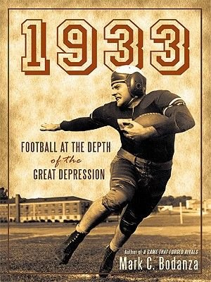 1933 - Football at the Depth of the Great Depression (Electronic book text): Mark C. Bodanza