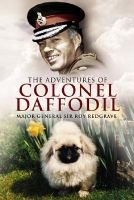 The Adventures of Colonel Daffodil (Hardcover): Roy Redgrave