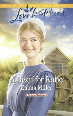 A Beau For Katie (Electronic book text): Emma Miller