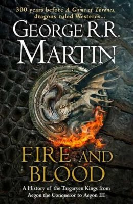 Fire And Blood (Hardcover): George R. R. Martin