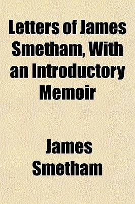 Letters of James Smetham, with an Introductory Memoir (Paperback): James Smetham