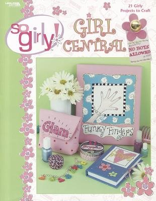 Girl Central (Paperback): Leisure Arts
